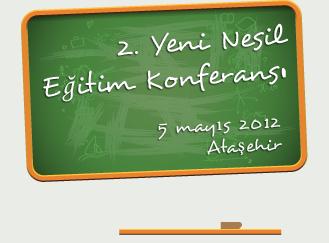 Yeni Nesil Eğitim Konferansı