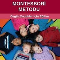 Montessori Metodu – Özgür Çocuklar İçin Eğitim
