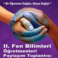 Türkiye Fen Bilimleri Öğretmenleri 2. Paylaşım Toplantısı